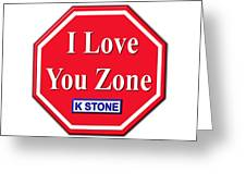 I Love You Zone Greeting Card