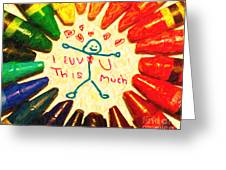 I Luv U This Much Greeting Card by Wingsdomain Art and Photography