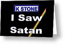 I Saw Satan Greeting Card