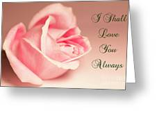 I Shall Love You Always Greeting Card
