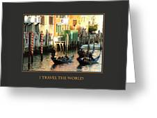 I Travel The World Venice Greeting Card