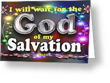 I Will Wait For God Of My Salvation Greeting Card