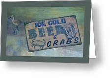 Ice Cold Beer And Crabs - Looks Like Summer At The Shore Greeting Card