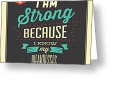 I'm Strong Greeting Card