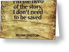 I'm The Hero Greeting Card by Cindy Greenbean