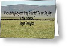Imogen Cunningham Quote Greeting Card