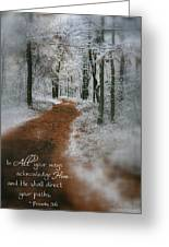 In All Your Ways Greeting Card