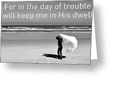 In The Day Of Trouble Greeting Card