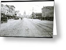 In This Historical 1913 Photo, Horse Drawn Carriages In Downtown Austin, Texas Run Up And Down Congress Avenue Cobblestone Streets Leading Up The The Texas State Capitol Greeting Card