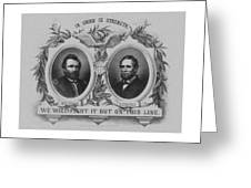 In Union Is Strength - Ulysses S. Grant And Schuyler Colfax Greeting Card