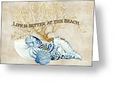 Indigo Ocean - Life Is Better At The Beach Greeting Card
