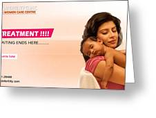 Infertility Treatment From Best Ivf Centre In India Greeting Card