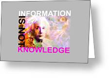 Information Is Not Knowledge Greeting Card