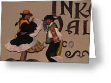 Inka Dancers Greeting Card