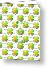 Irish I Had A Beer Typography Greeting Card
