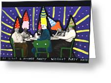 It Is Not A Proper Party Without Hats Greeting Card