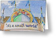 It's A Small World Entrance Original Work Greeting Card