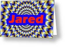 Jared Greeting Card