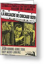 Jason Robards As Al Capone  Spanish Theatrical  Poster The St. Valentines Day Massacre 1967  Greeting Card