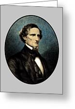 Jefferson Davis Greeting Card by War Is Hell Store