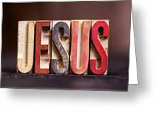 Jesus - Antique Letterpress Letters Greeting Card