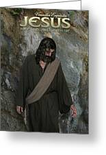 Jesus Christ- Rise And Walk With Me Greeting Card