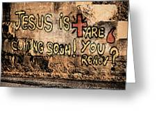 Jesus Is Coming Soon Greeting Card