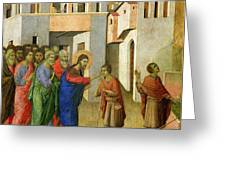 Jesus Opens The Eyes Of A Man Born Blind Greeting Card by Duccio di Buoninsegna