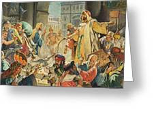 Jesus Removing The Money Lenders From The Temple Greeting Card