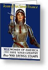 Joan Of Arc Saved France - Save Your Country Greeting Card