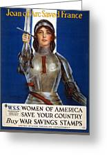 Joan Of Arc Saved France. Women Of America Save Your Country. Buy War Savings Stamps Greeting Card