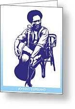 Johnny Copeland Greeting Card