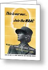 Join The Waac - Women's Army Auxiliary Corps Greeting Card