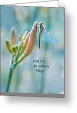 Joy In Ordinary Things Greeting Card