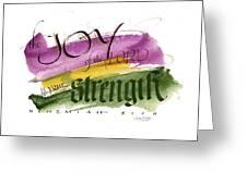 Joy Strength II Greeting Card by Judy Dodds