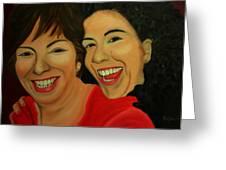 Joyce And Gina Greeting Card