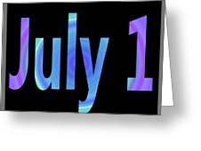 July 1 Greeting Card