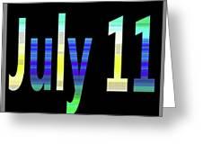 July 11 Greeting Card