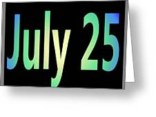 July 25 Greeting Card