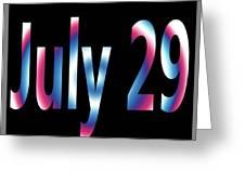July 29 Greeting Card