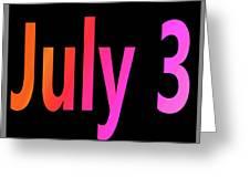 July 3 Greeting Card
