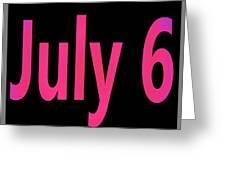 July 6 Greeting Card