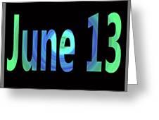June 13 Greeting Card