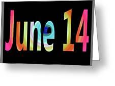 June 14 Greeting Card