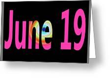 June 19 Greeting Card