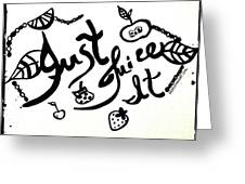 Just Juice It Greeting Card