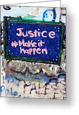 Justice Make It Happen Greeting Card