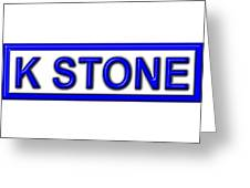 K Stone Greeting Card