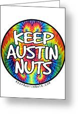 Keep Austin Nuts Greeting Card