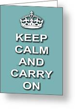 Keep Calm And Carry On Poster Print Teal Background Greeting Card